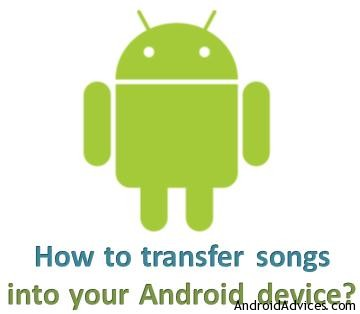 transfer songs into Android device