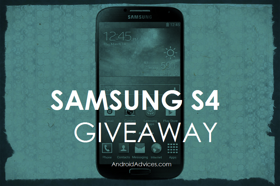 Samsung Galaxy S4 Giveaway Android Advices