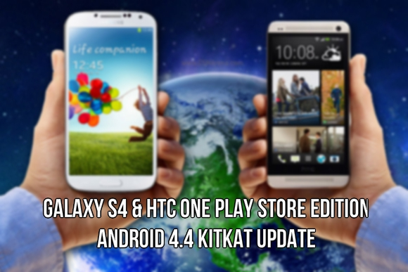 Galaxy S4 HTC One KitKat