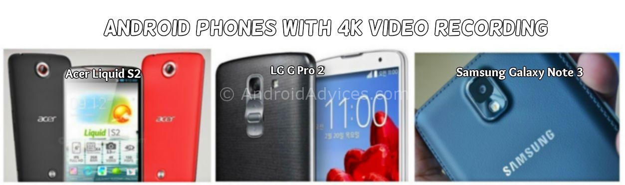 Android Phones 4k Video