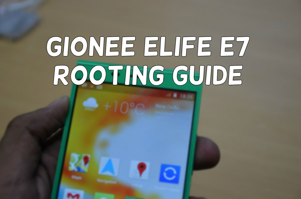 Gionee Elife E7 Rooting